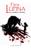 Fúria Lupina - América Central