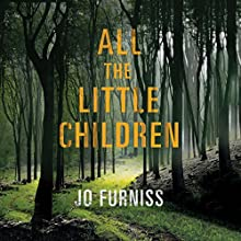 All the Little Children Audiobook by Jo Furniss Narrated by Fiona Hardingham