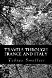 Travels Through France and Italy, Tobias Smollett, 1481015834