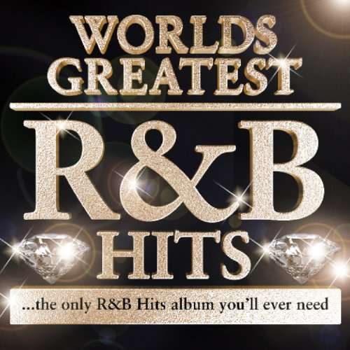40 - Worlds Greatest R & B Hits (Deluxe Version) - The Only R&B Album You'll Ever Need - R n B (Best R&b Slow Jams)