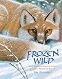 img - for Frozen Wild: How Animals Survive in the Coldest Places on Earth (Slither and Crawl) book / textbook / text book