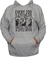 Every Zoo is a Petting Zoo-Unless You're a Little Bitch Hoodie-Pullover Sweatshirt