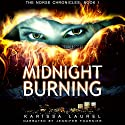 Midnight Burning (Norse Chronicles) Audiobook by Karissa Laurel Narrated by Jennifer Fournier