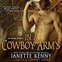 In a Cowboy's Arms: Zebra Historical Romance Audiobook by Janette Kenny Narrated by J. Rodney Turner