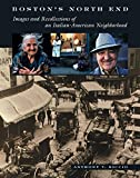 img - for Boston's North End: Images and Recollections of an Italian-American Neighborhood by Anthony V. Riccio (2006-01-01) book / textbook / text book