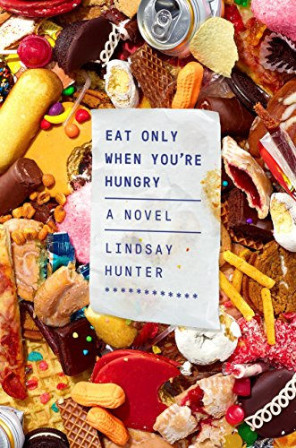 Eat Only When You're Hungry: A Novel