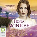 The Tea Gardens Audiobook by Fiona McIntosh Narrated by Katy Sobey
