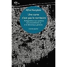 Une carte n'est pas le territoire: Prolégomènes aux systèmes non-aristotéliciens et à la sémantique générale