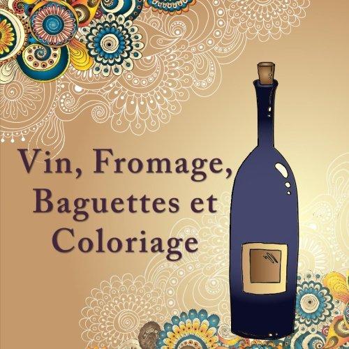 Vin Fromage Baguettes Et Coloriage Le Livre De Coloration