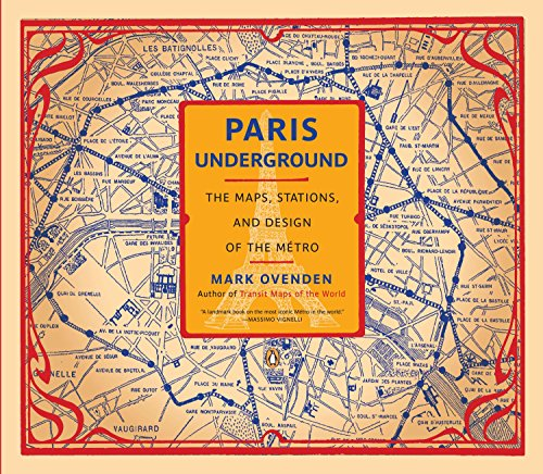 Paris Underground: The Maps, Stations, and Design of the Metro (Best Subway Systems In The World)
