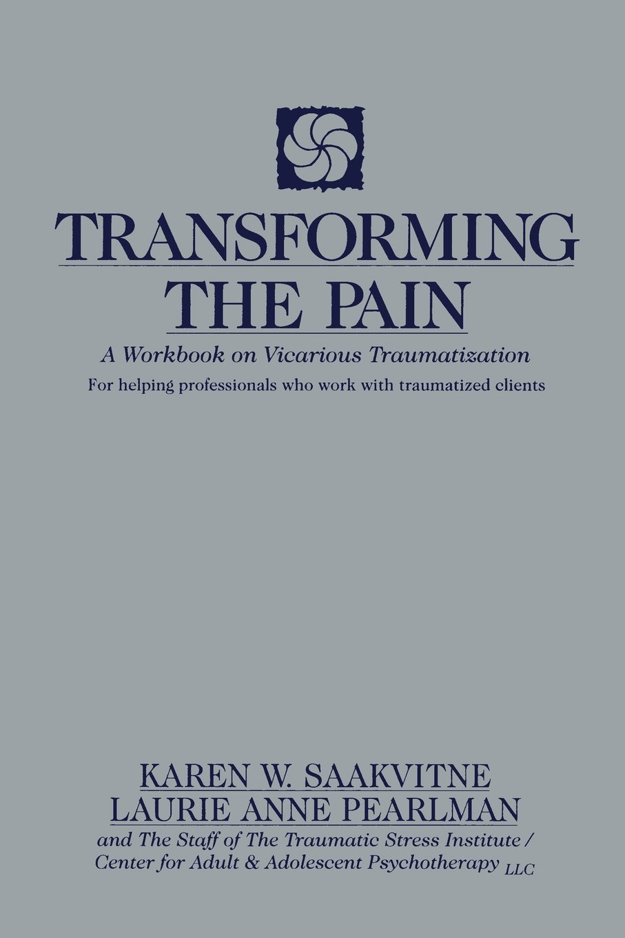 Workbooks total transformation workbook : Transforming the Pain: A Workbook on Vicarious Traumatization ...