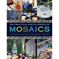 Practical Encyclopedia of Mosaics: Techniques, Materials, Equipment, Projects