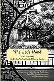The Jade Pond: Haiku Inspired by the Dr. Sun Yat-Sen Classical Chinese Garden
