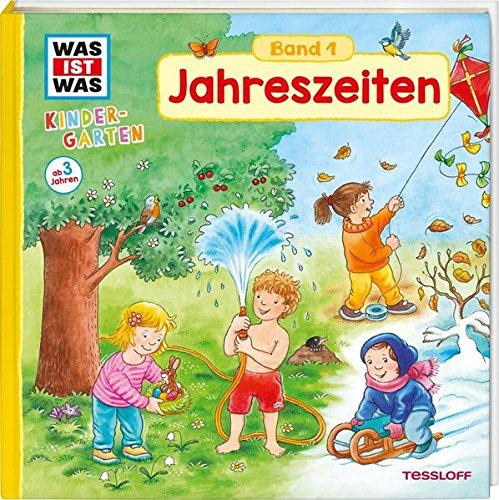 WAS IST WAS Kindergarten, Band 1. Jahreszeiten: Frühling, Sommer, Herbst und Winter - erstes Wissen ab 3 Jahre