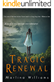 Tragic Renewal: A Novel of Loss, Betrayal, and Redemption