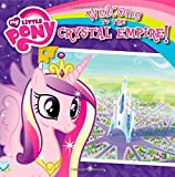 My Little Pony: Welcome to the Crystal Empire!, Olivia London, 0316228249