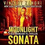 Moonlight Sonata: A Dick Moonlight P.I. Thriller, Book 7 | Vincent Zandri