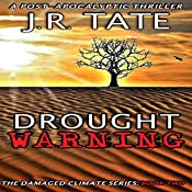 Drought Warning: The Damaged Climate Series, Book 2 | J.R. Tate