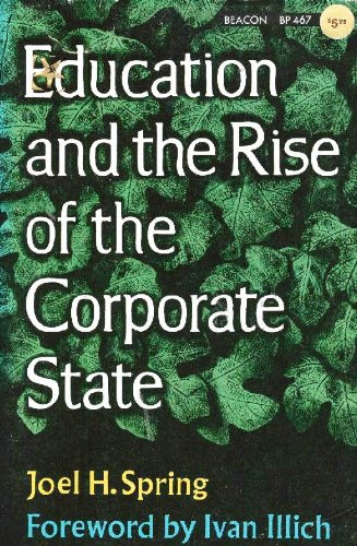Education And The Rise Of The Corporate State