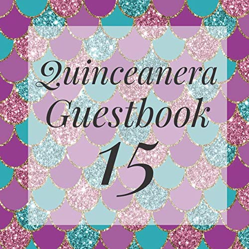 Quinceanera Guestbook 15: Glitter Mermaid Scales Under The Sea Guest Book Pink Purple - Elegant Birthday Wedding Anniversary Party Signing Message ... Keepsake Present - Special Memories Ideas -