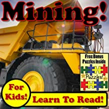 Children's Book: Mega Mining: Big Mining Equipment Digging Mega Dirt! (35+ Photos of Massive Mining Gear Working)