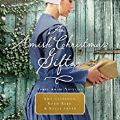 An Amish Christmas Gift: Three Amish Novellas | Amy Clipston, Ruth Reid, Kelly Irvin