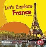 Let s Explore France (Bumba Books Let s Explore Countries)