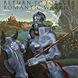 Romantic Warrior by Return to Forever (2016-04-27)