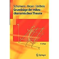 Grundzüge der mikroökonomischen Theorie (Springer-Lehrbuch)