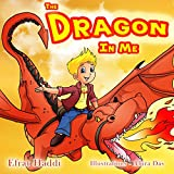 Children's books: The Dragon In Me: Find your inner strength! (A preschool bedtime picture book for children ages 3-8)