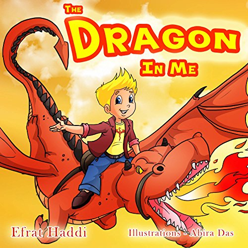 "Children's books : ""The Dragon In Me"",( Illustrated Book for ages 2-8. Teaches your kid an important social skill ) (Beginner readers) (Bedtime story) (Social skills for kids colle"