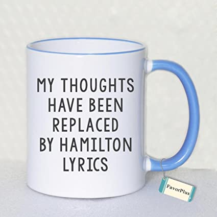 amazon com my thoughts have been replaced by hamilton lyrics two