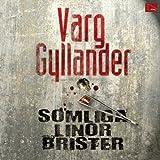 """""""Somliga linor brister [Some Lines Break]"""" av Varg Gyllander"""