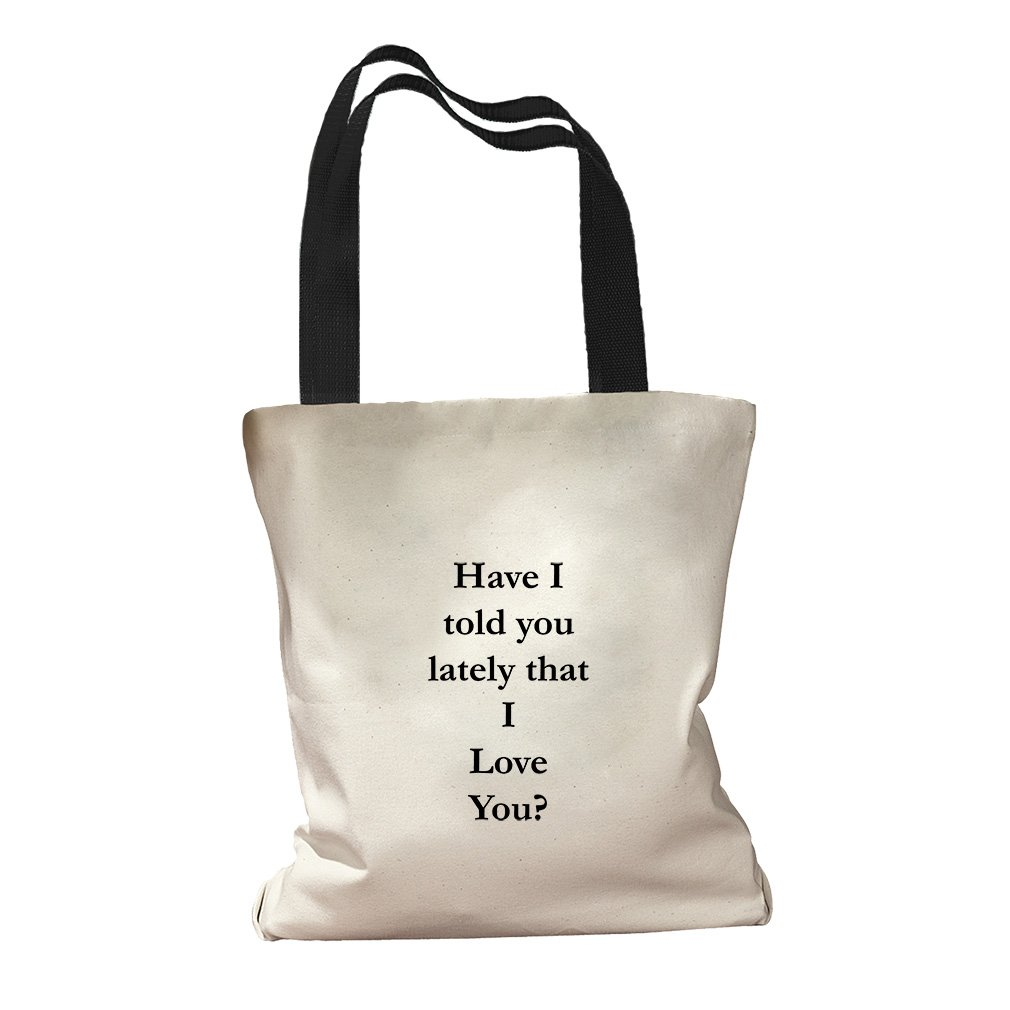 Have I Told You Lately That I Love You Canvas Colored Handles Tote - Black