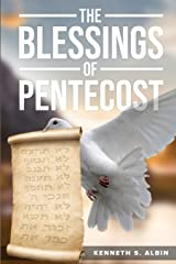 THE BLESSINGS OF PENTECOST: How Christians Get to Celebrate  & Receive its Abundant Blessings Paperback
