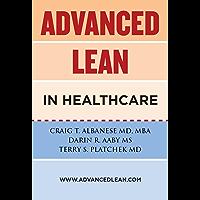 Advanced Lean In Healthcare (English Edition)