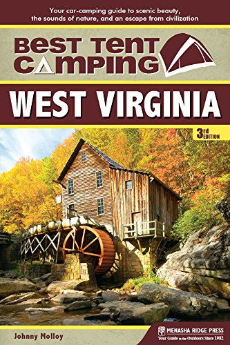 Best Tent Camping: West Virginia: Your Car-Camping Guide to Scenic Beauty, the Sounds of Nature, and an Escape from Civilization - Tent Virginia