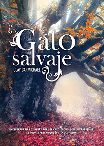 Gato salvaje (Novela juvenil) (Spanish Edition) by [Carmichael, Clay]