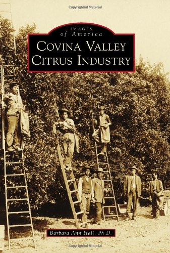 Download Covina Valley Citrus Industry (Images of America) pdf epub