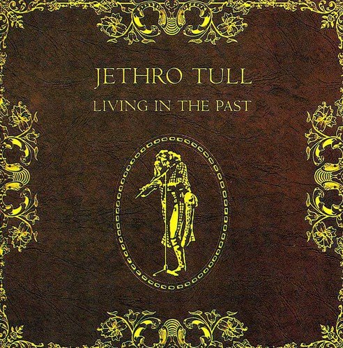 CD : Jethro Tull - Living in the Past (England - Import)