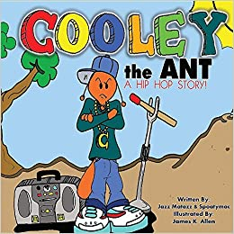 Amazon com: Cooley the Ant: a hip hop story (Cooley the Ant