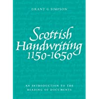 Scottish Handwriting 1150–1650: An Introduction to the Reading of Documents