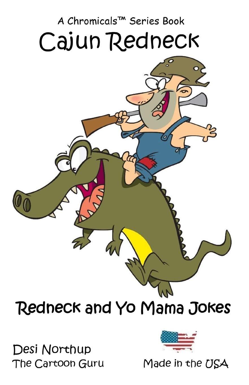 Cajun Redneck Jokes Cartoons Northup Desi 9781542412322 Amazon Com Books