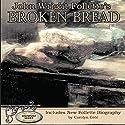 John Wright Follette's Broken Bread: Signpost Series, Book 3 Audiobook by John Wright Follette Narrated by John Dzwonkowski