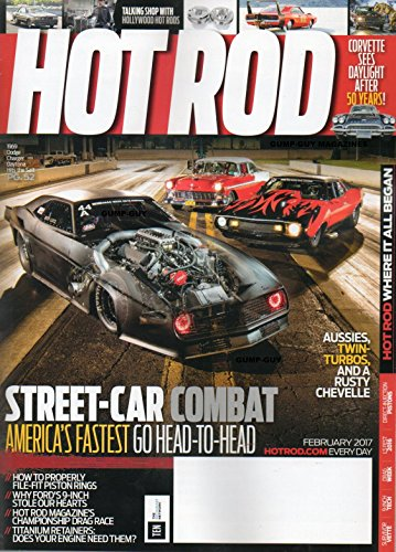 (Hot Rod 2017 Magazine AUSSIES, TWIN-TURBOS, AND A RUSTY CHEVELLE How To Properly File-Fit Piston Rings CORVETTE SEES DAYLIGHT AFTER 50 YEARS)