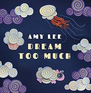 Dream Too Much (An Amazon Music Original)