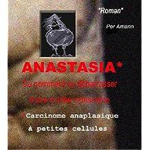 ANASTASIA ou comment se débarrasser d'une invitée indésirable (French Edition)