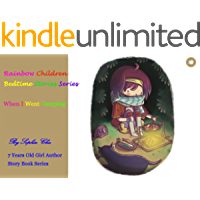 Rainbow Children Bedtime Stories - When I Went Camping (Rainbow Children Bedtime Stories (7 Years Old Girl Author) Book 1)