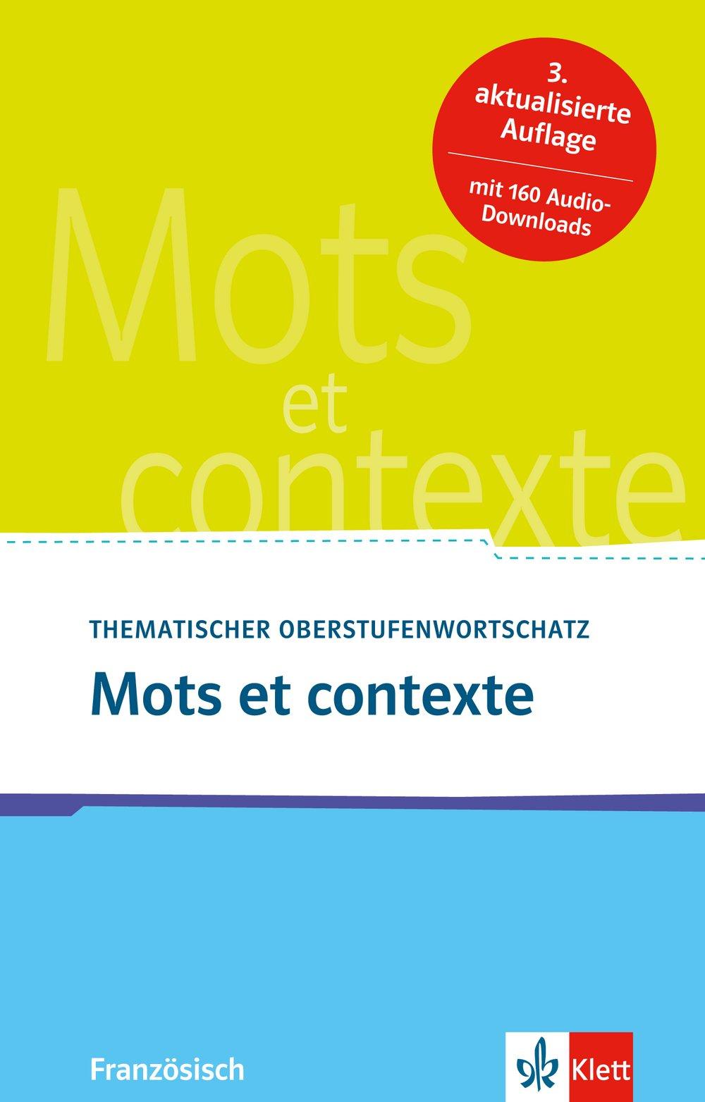 Mots et contexte: Thematischer Oberstufenwortschatz Französisch mit 160 Audio-Downloads
