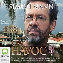 Cry Havoc Audiobook by Simon Mann Narrated by Simon Mann